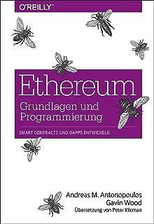 Ethereum - Grundlagen und Programmierung: Smart Contracts und DApps entwickeln