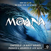 Moana: How Far I'll Go: Main Theme