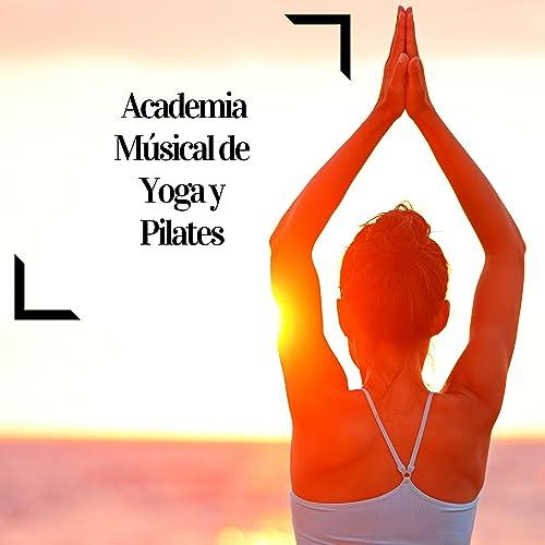 Academia Músical de Yoga y Pilates: Canciones para Encontrar ...