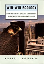 Win-Win Ecology: How the Earth's Species Can Survive in the Midst of Human Enterprise (English Edition)