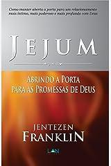 Jejum: Abrindo a Porta para as Promessas de Deus eBook Kindle
