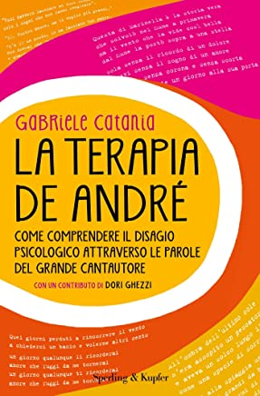La terapia De André: Come comprendere il disagio psicologico attraverso le parole del grande cantautore (Saggi)