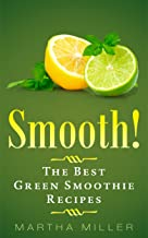 Smooth! The 50 Best Green Smoothie Recipes