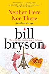 Neither here nor there: Travels in Europe Kindle Edition