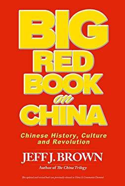 BIG Red Book on China: Chinese History, Culture and Revolution (China Series 4)