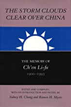 The Storm Clouds Clear over China: The Memoir of Ch'En Li-Fu, 1900-1993