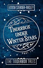 Tinderbox Under Winter Stars (The Tinderbox Tales Book 2)