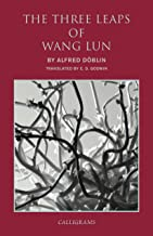 The Three Leaps of Wang Lun: A Chinese Novel (Calligrams)