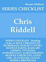 Chris Riddell - SERIES CHECKLIST - Reading Order of EDGE CHRONICLES, BLOBHEADS, KNIGHT'S STORY, MUDDLE EARTH, BARNABY GRIMES, OTTOLINE, WYRMEWEALD, ALIENOGRAPHY, MUDDLE EARTH TOO, GOTH GIRL,