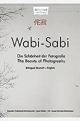 Wabi-Sabi Fotoschule – Die Schönheit der Fotografie Kindle Ausgabe