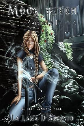 La Lama dArgento - Moon Witch Vol. 1