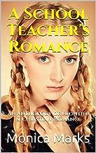 A School Teacher's Romance : An anthology of Frontier & Christian Romance