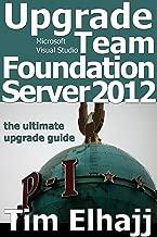 Upgrade Team Foundation Server 2012: the ultimate upgrade guide