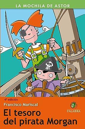 El tesoro del pirata Morgan (La Mochila de Astor. Serie verde) (Spanish