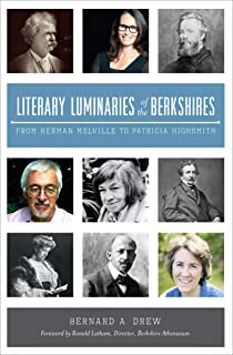 Literary Luminaries of the Berkshires: From Herman Melville to Patricia Highsmith (English Edition)