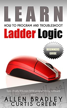 Learn How To Program And Troubleshoot Ladder Logic