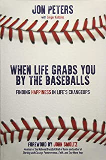 When Life Grabs You by the Baseballs: Finding Happiness in Life's Changeups