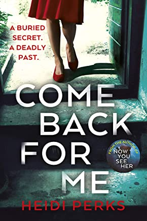 Come Back For Me: Your next obsession from the author of Richard & Judy bestseller NOW YOU SEE HER