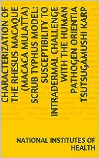 Characterization of the rhesus macaque (Macaca mulatta) scrub typhus model: Susceptibility to intradermal challenge with the human pathogen Orientia tsutsugamushi Karp (English Edition)