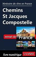 Itinéraire de rêve en France Chemins St Jacques Compostelle (French Edition)