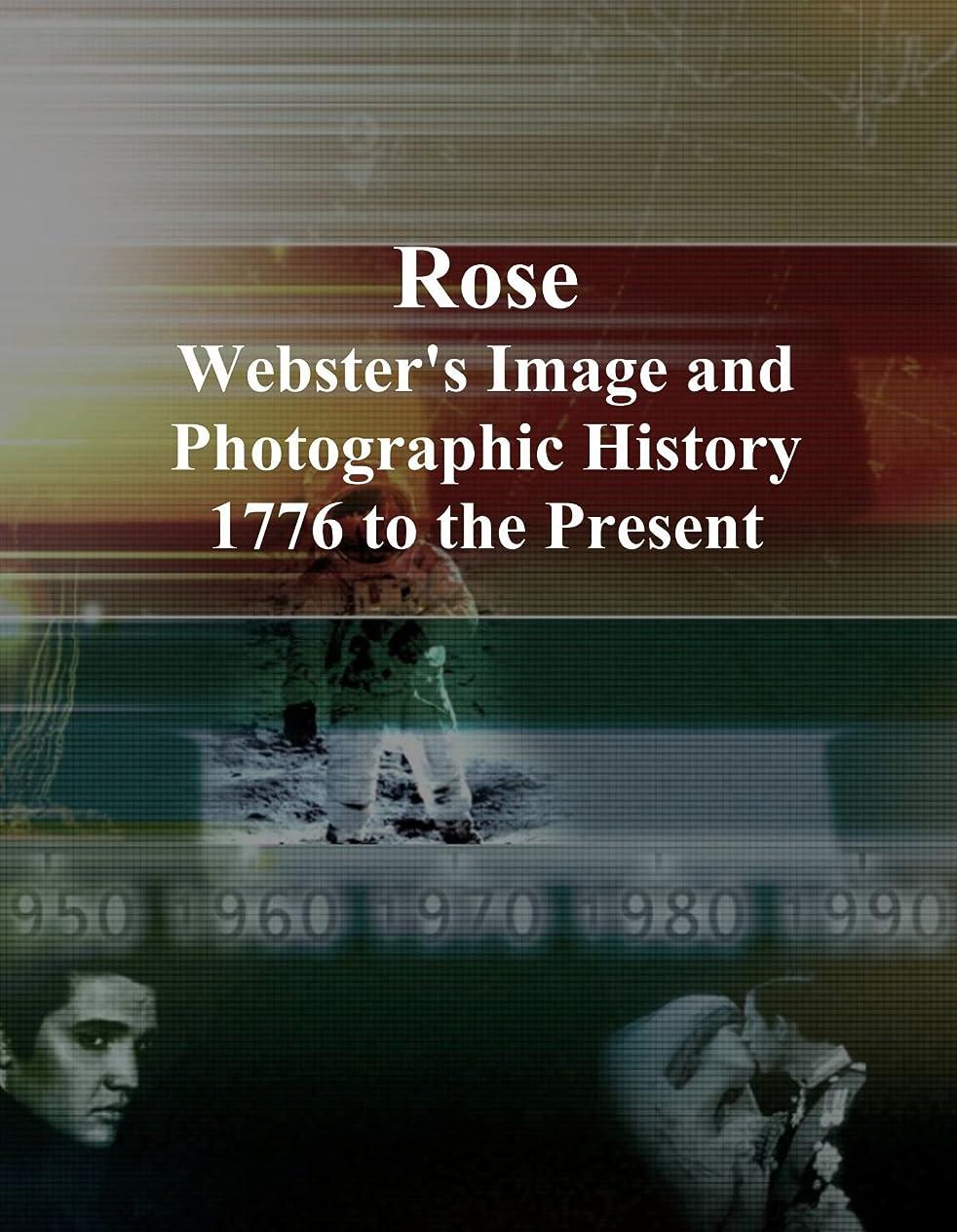 誇りダース迫害Rose: Webster's Image and Photographic History, 1776 to the Present
