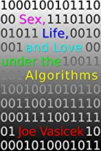 Sex, Life, and Love under the Algorithms