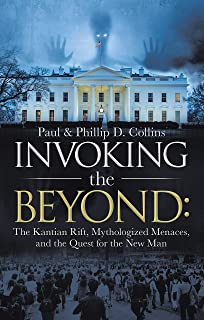Invoking the Beyond:: The Kantian Rift, Mythologized Menaces, and the Quest for the New Man