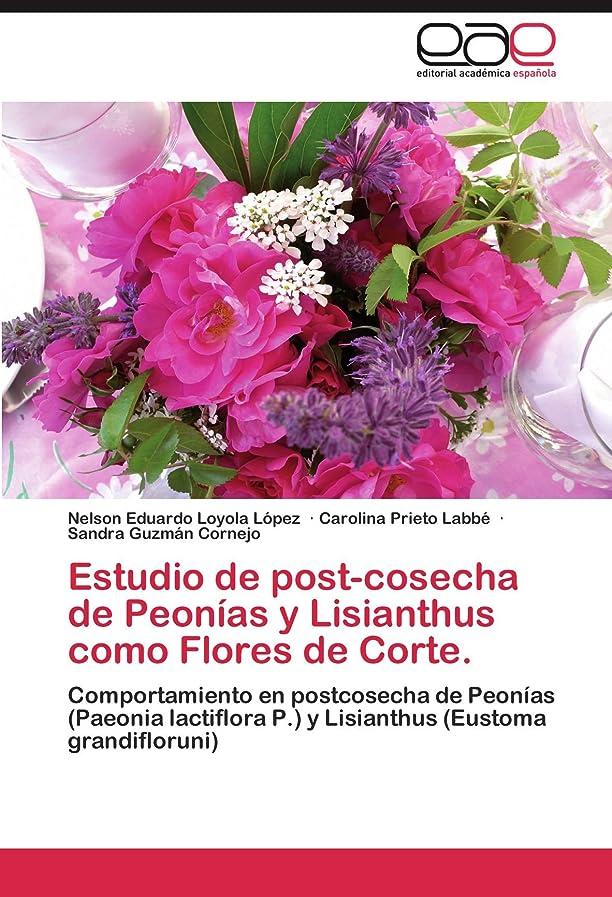 公爵夫人カプセル傘Estudio de Post-Cosecha de Peonias y Lisianthus Como Flores de Corte.