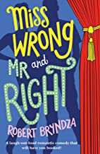 Miss Wrong and Mr Right: A laugh-out-loud romantic comedy that will have you hooked!