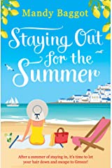 Staying Out for the Summer: a laugh-out-loud romantic comedy which is the perfect beach read Kindle Edition