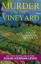 Murder in the Vineyard: A French Countryside Village Mystery (The Maggie Newberry Mystery Series Book 12)