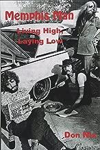 Memphis Man: Living High, Laying Low