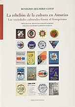 la rebelión de la cultura en Asturias: Las sociedades culturales frente al franquismo: 100