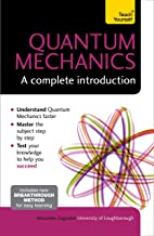 Quantum Mechanics: A Complete Introduction: Teach Yourself (English Edition)