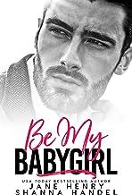 Be My Babygirl: A Billionaire Romance (Vegas Daddies)