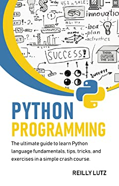 Python programming: The ultimate guide to learn Python language fundamentals, tips, tricks, exercises in a simple crash course
