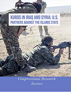 Kurds in Iraq and Syria: U.S. Partners Against the Islamic State