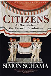 Citizens: A Chronicle of the French Revolution by Simon Schama 4.3 out of 5 stars 352 Paperback
