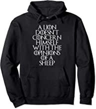 A Lion Doesn't Concern Himself With the Opinions of A Sheep Pullover Hoodie
