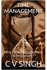 Time Management: Why Time Management Is Important? Kindle Edition