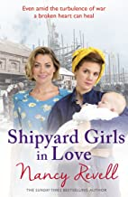 Shipyard Girls in Love: Shipyard Girls 4 (The Shipyard Girls Series)