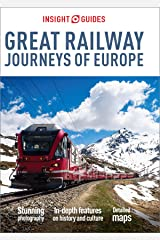 Insight Guides Great Railway Journeys of Europe (Travel Guide eBook) Kindle Edition