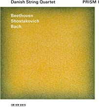 PRISM I BEETHOVEN OP. 127/BACH FUGUE/ SHOSTAKOVICH