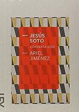Jesús Soto Conversa com Ariel Jimenez