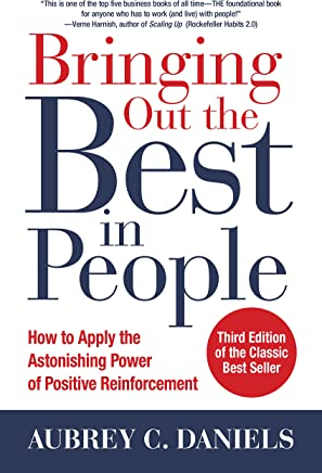Bringing Out the Best in People: How to Apply the Astonishing Power of Positive Reinforcement, Third Edition