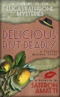 Delicious But Deadly: A Lucas Rathbone Mysteries Prequel Novella