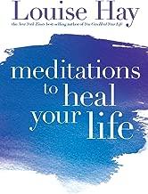Meditations to Heal Your Life (English Edition)