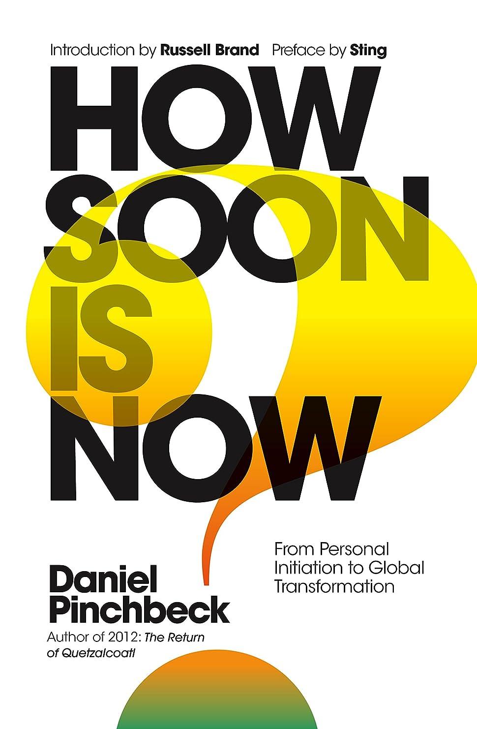 小屋大破湿気の多いHow Soon is Now: The Handbook for Global Change (English Edition)