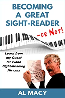 Becoming a Great Sight-Reader -- or Not! Learn from my Quest