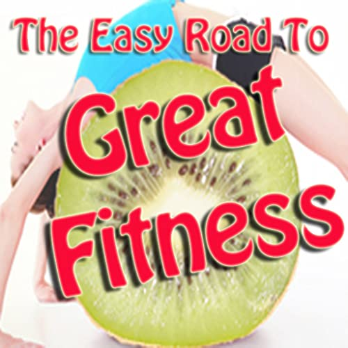 The Easy Road To Great Fitness